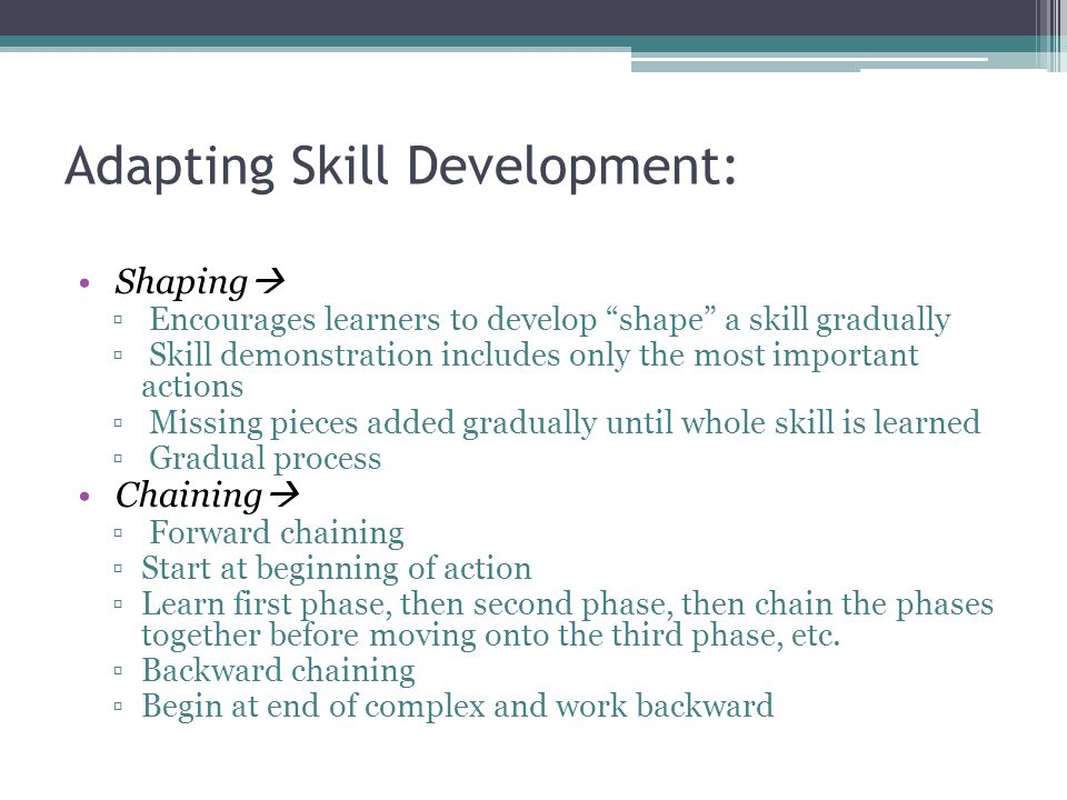 Adapting Skill Development: