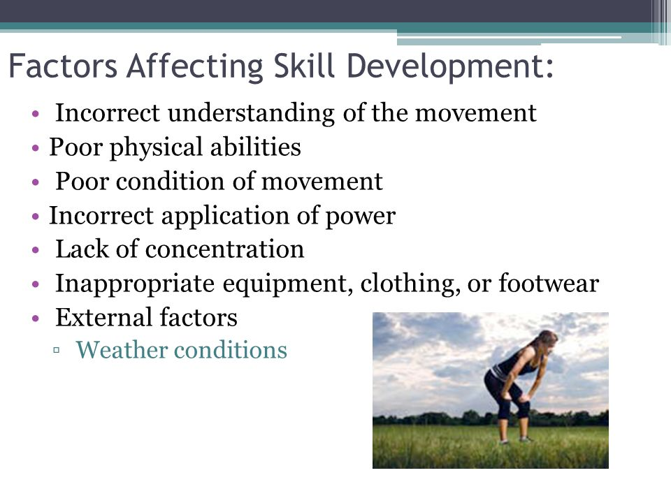 Factors Affecting Skill Development: