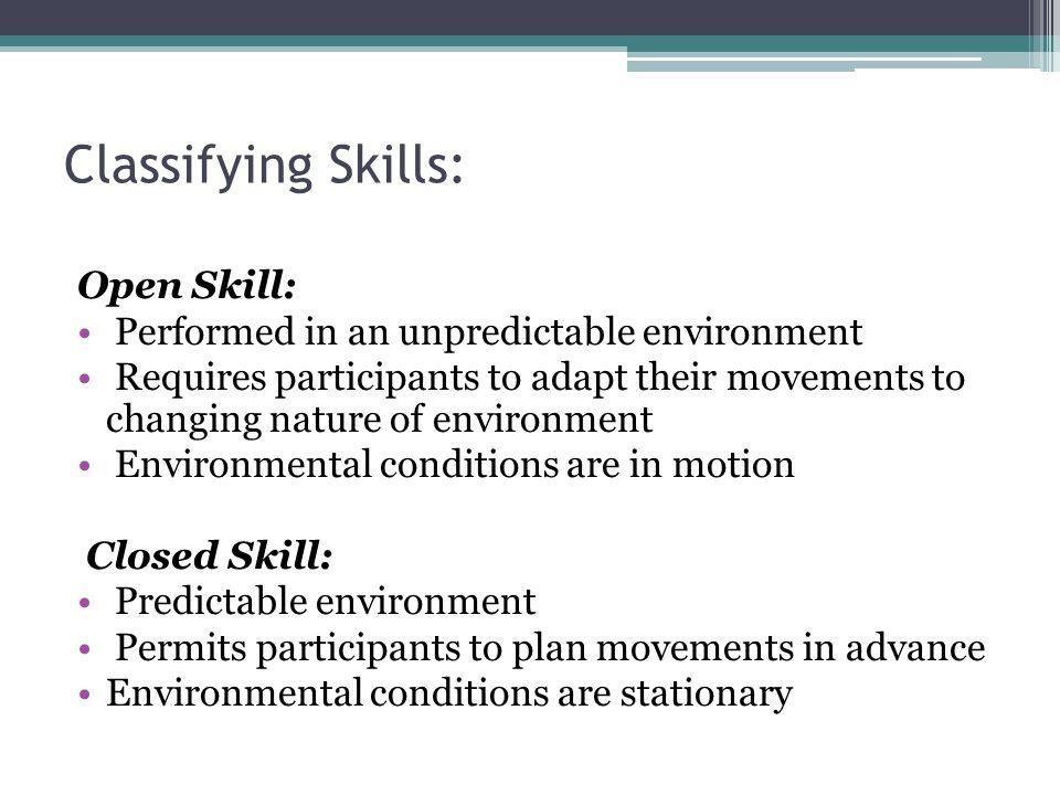 Classifying Skills: Open Skill: