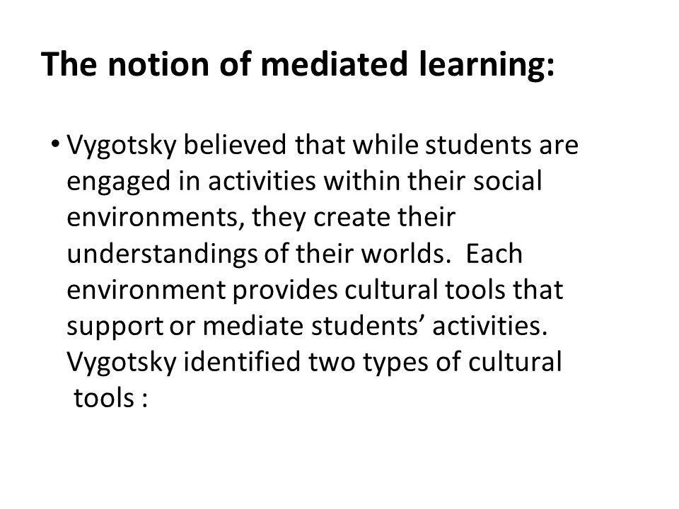 The notion of mediated learning: