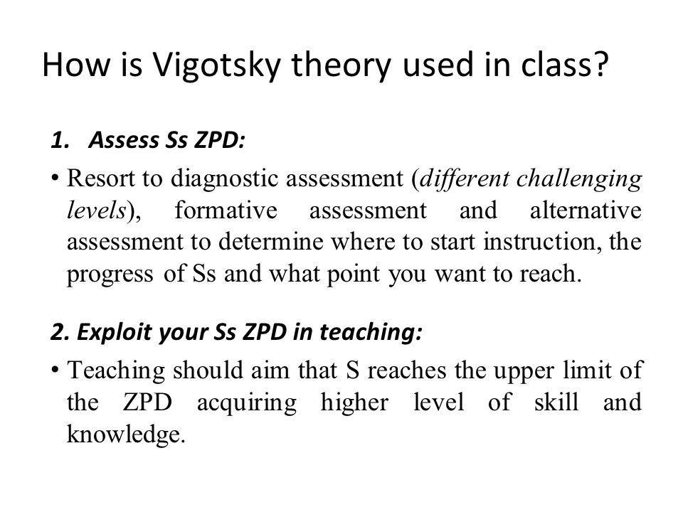 How is Vigotsky theory used in class