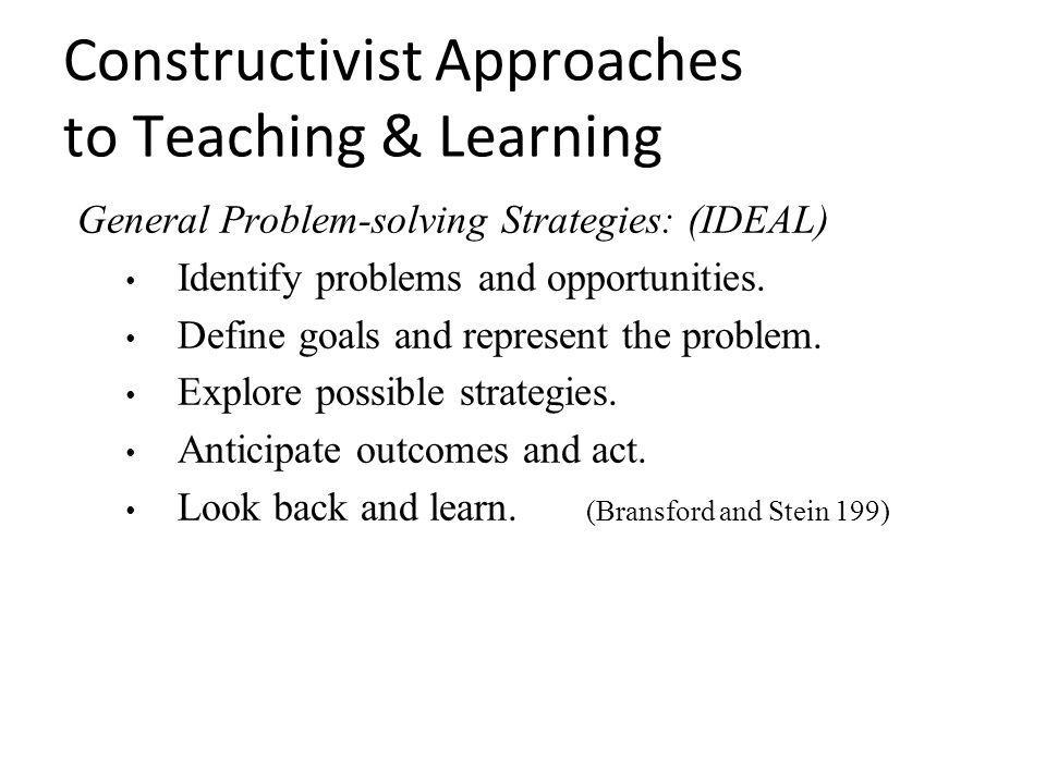 Constructivist Approaches to Teaching & Learning