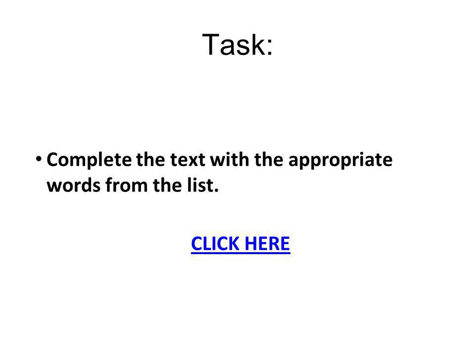 Task: Complete the text with the appropriate words from the list.