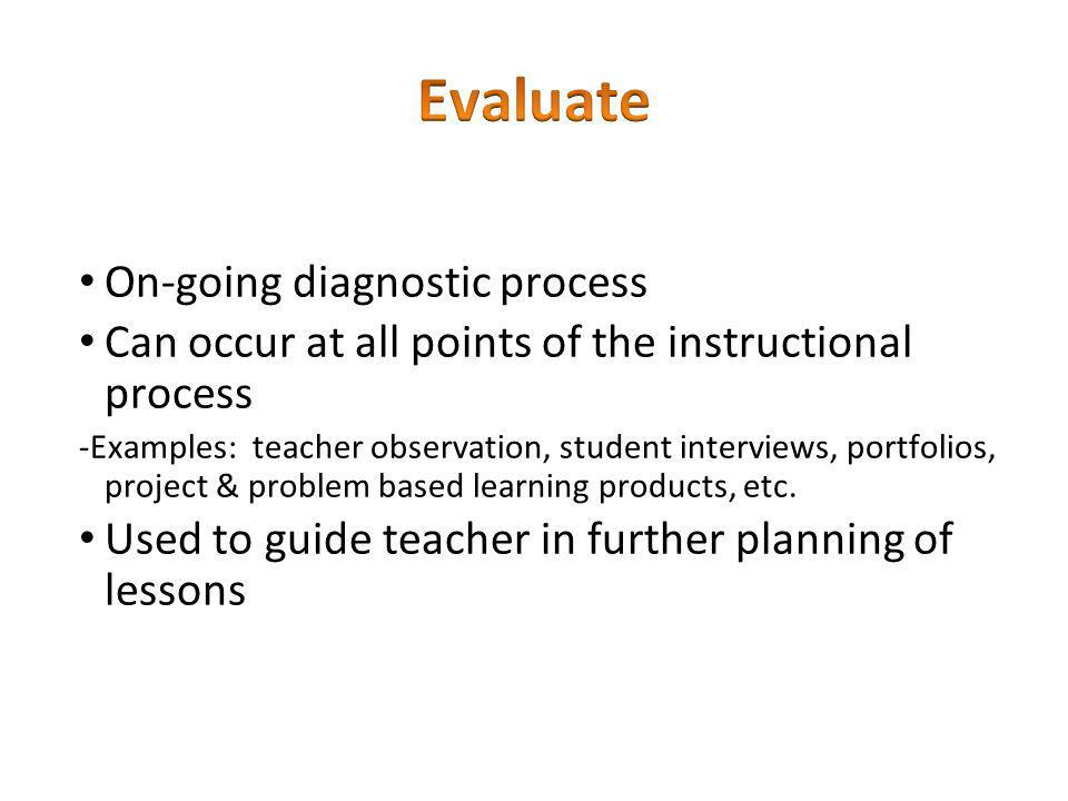 Evaluate On-going diagnostic process
