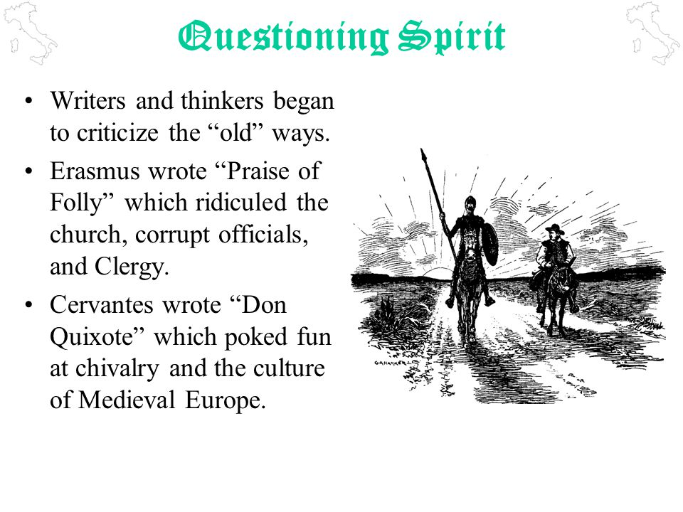 Questioning Spirit Writers and thinkers began to criticize the old ways.