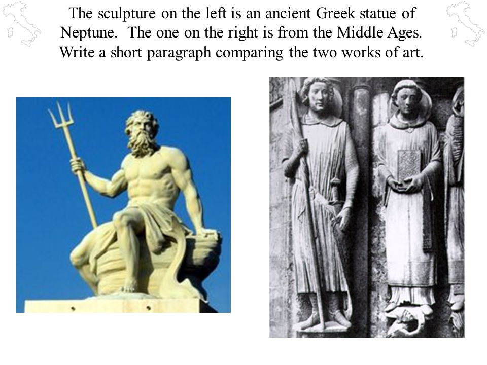 The sculpture on the left is an ancient Greek statue of Neptune