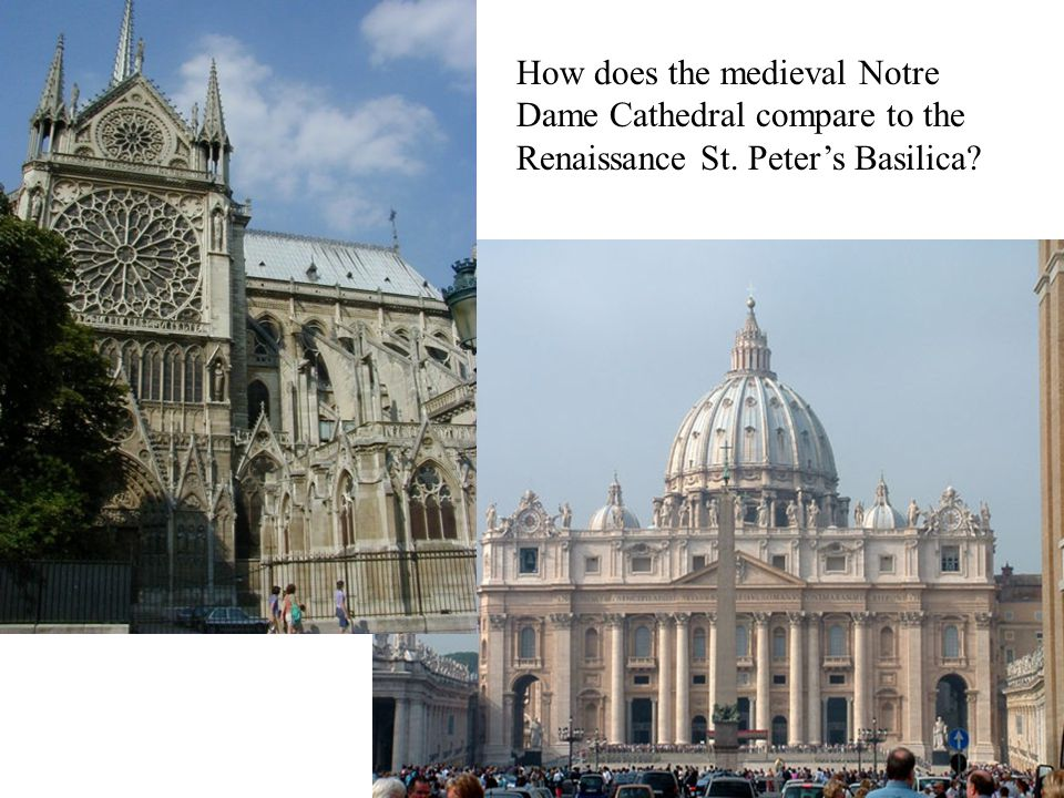 How does the medieval Notre Dame Cathedral compare to the Renaissance St. Peter's Basilica
