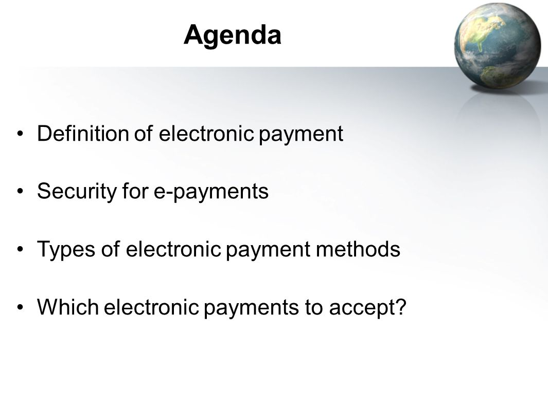 Agenda Definition of electronic payment Security for e-payments