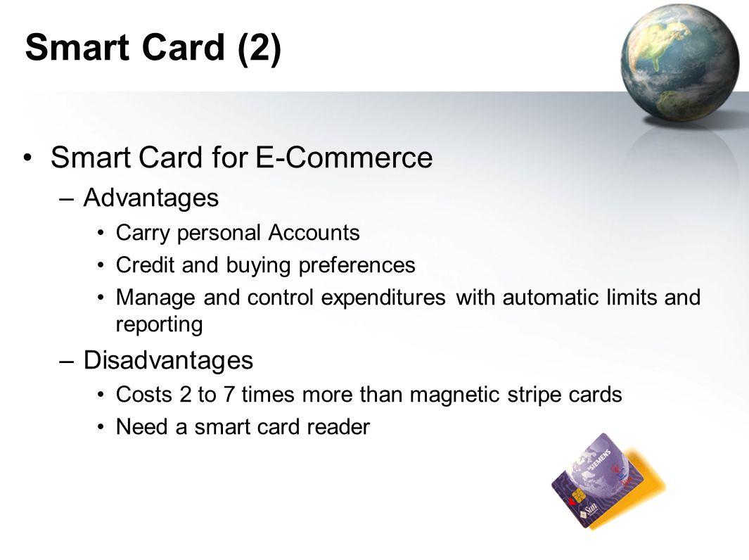 Smart Card (2) Smart Card for E-Commerce Advantages Disadvantages