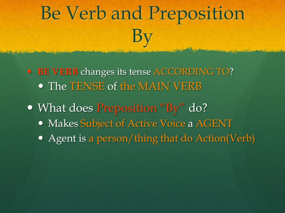 Be Verb and Preposition By