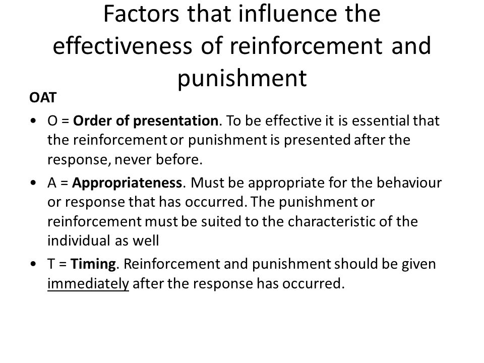 Factors that influence the effectiveness of reinforcement and punishment
