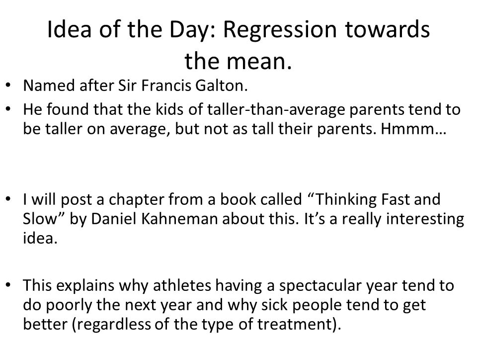 Idea of the Day: Regression towards the mean.