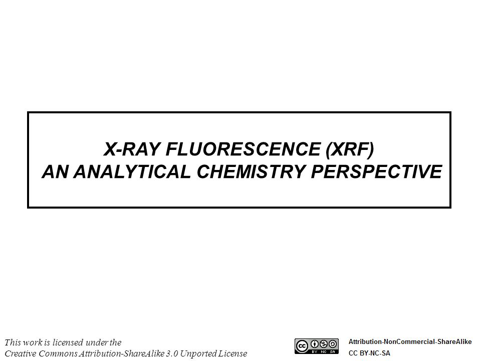 X-RAY FLUORESCENCE (XRF) AN ANALYTICAL CHEMISTRY PERSPECTIVE
