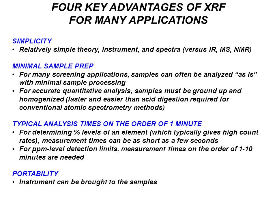 FOUR KEY ADVANTAGES OF XRF FOR MANY APPLICATIONS