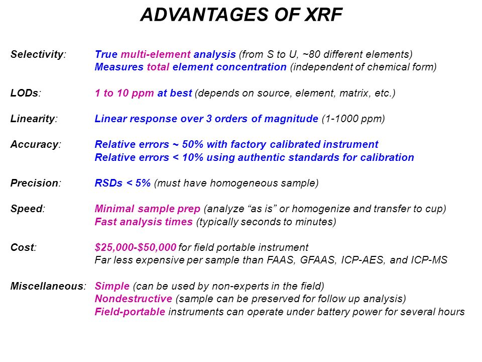 ADVANTAGES OF XRF Selectivity: True multi-element analysis (from S to U, ~80 different elements)