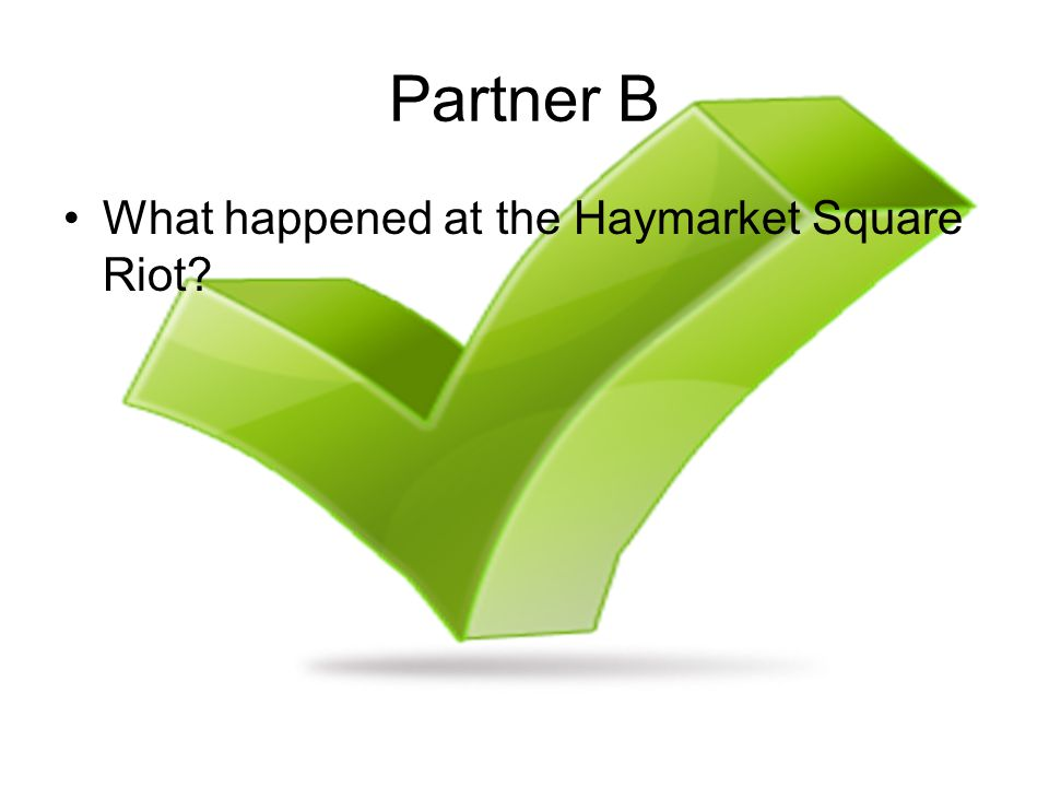 Partner B What happened at the Haymarket Square Riot