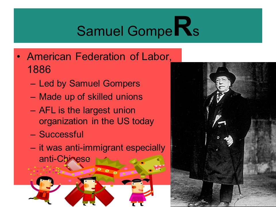 Samuel GompeRs American Federation of Labor, 1886