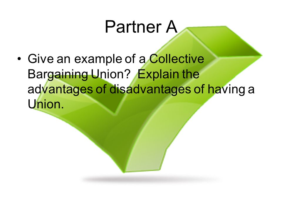 Partner A Give an example of a Collective Bargaining Union.