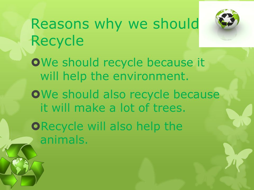 Reasons why we should Recycle