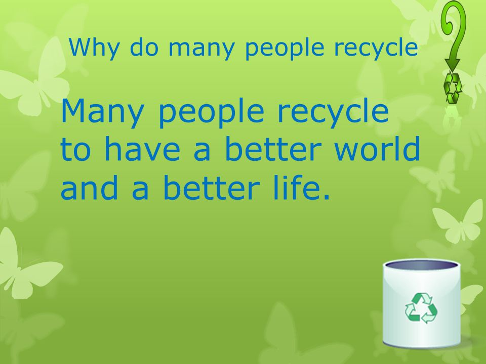 Why do many people recycle