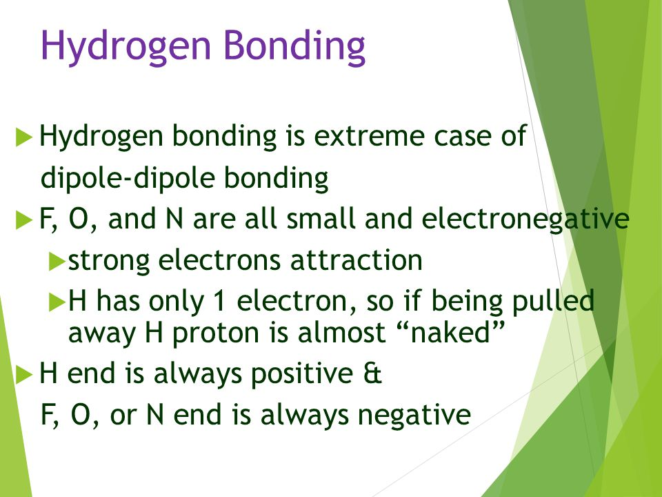 Hydrogen Bonding Hydrogen bonding is extreme case of