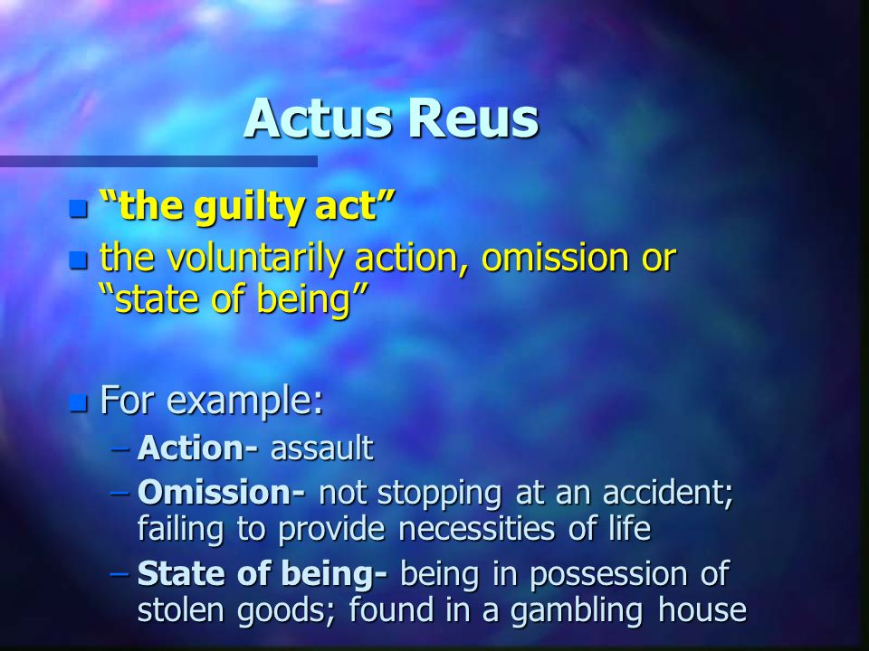 Actus Reus the guilty act