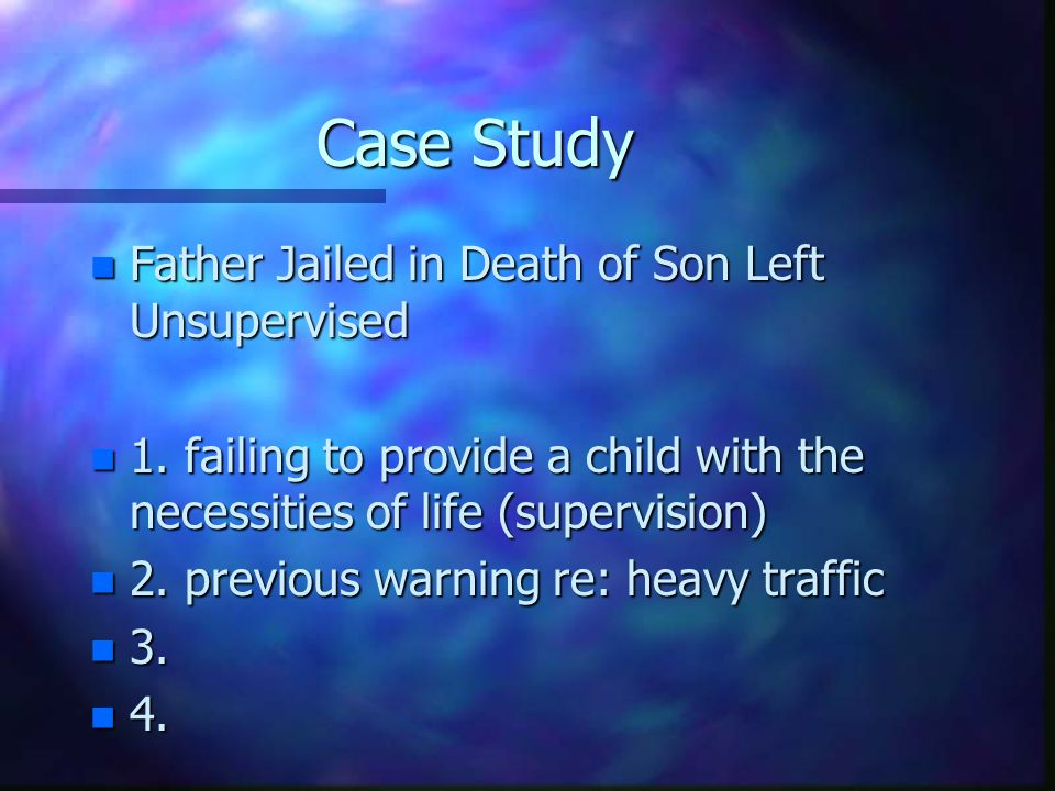 Case Study Father Jailed in Death of Son Left Unsupervised