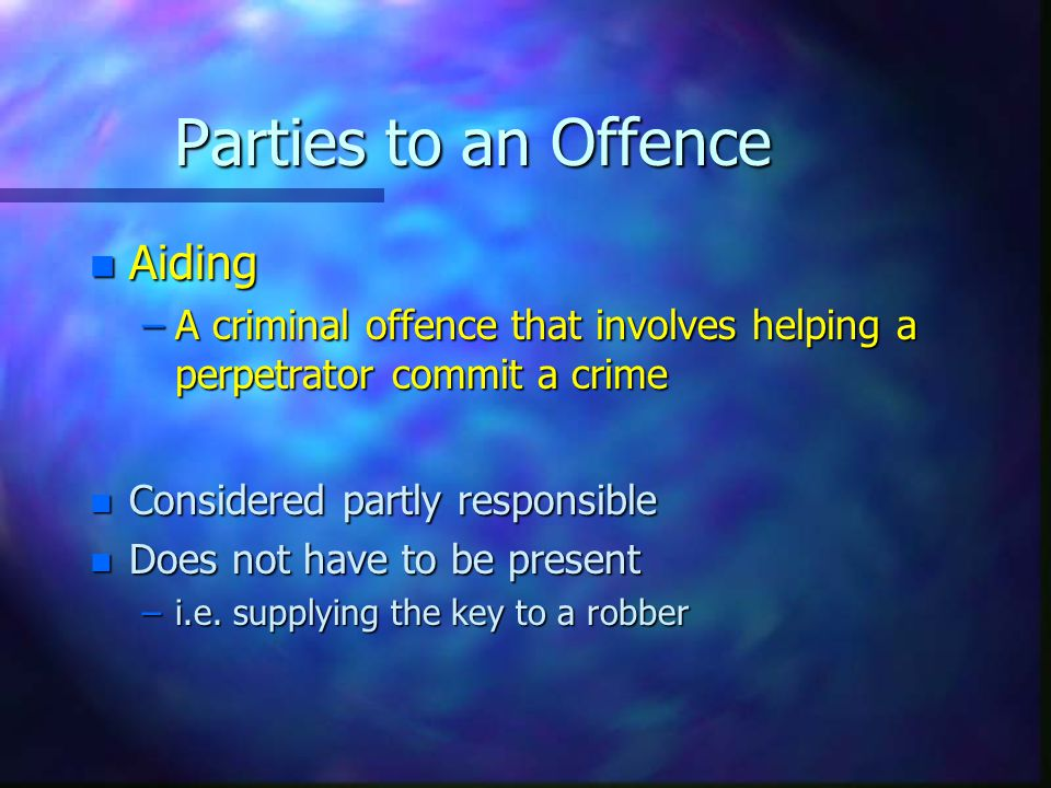 Parties to an Offence Aiding