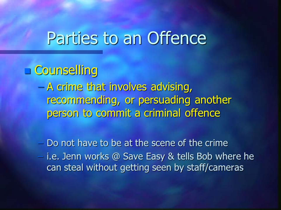 Parties to an Offence Counselling