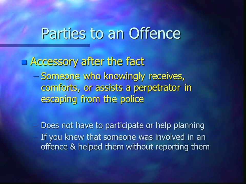 Parties to an Offence Accessory after the fact