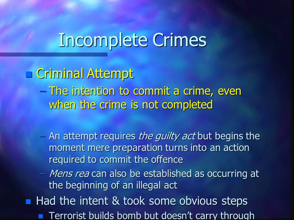 Incomplete Crimes Criminal Attempt