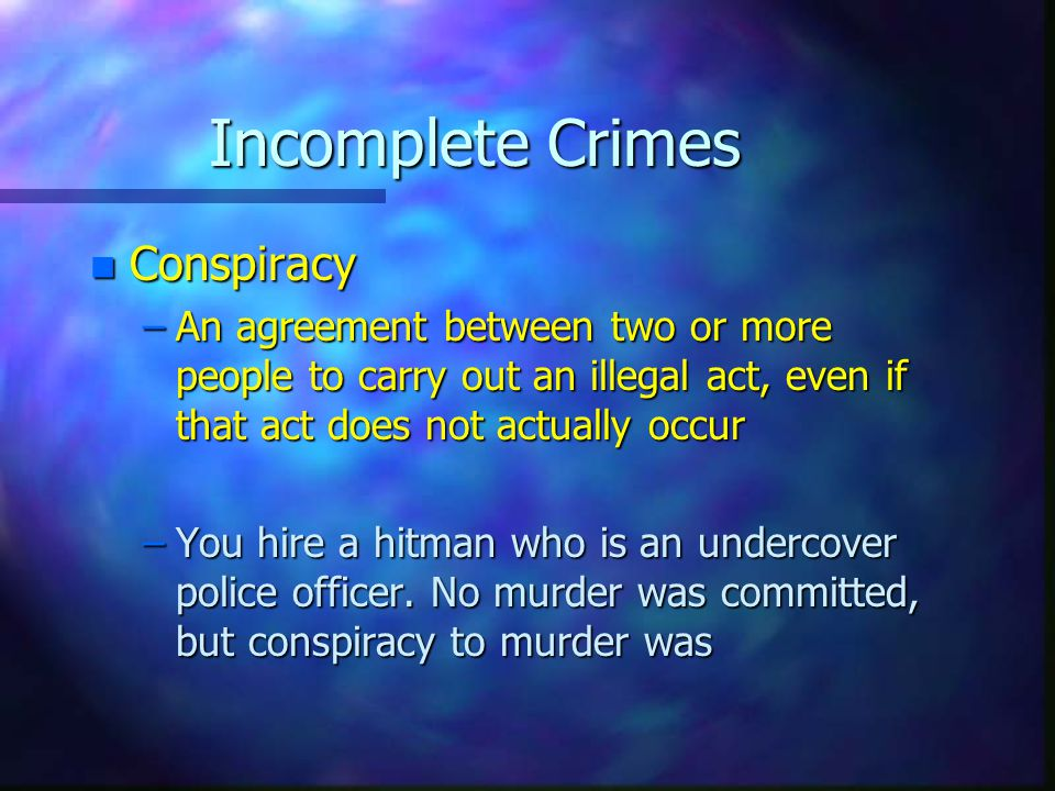 Incomplete Crimes Conspiracy