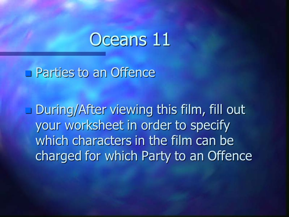 Oceans 11 Parties to an Offence