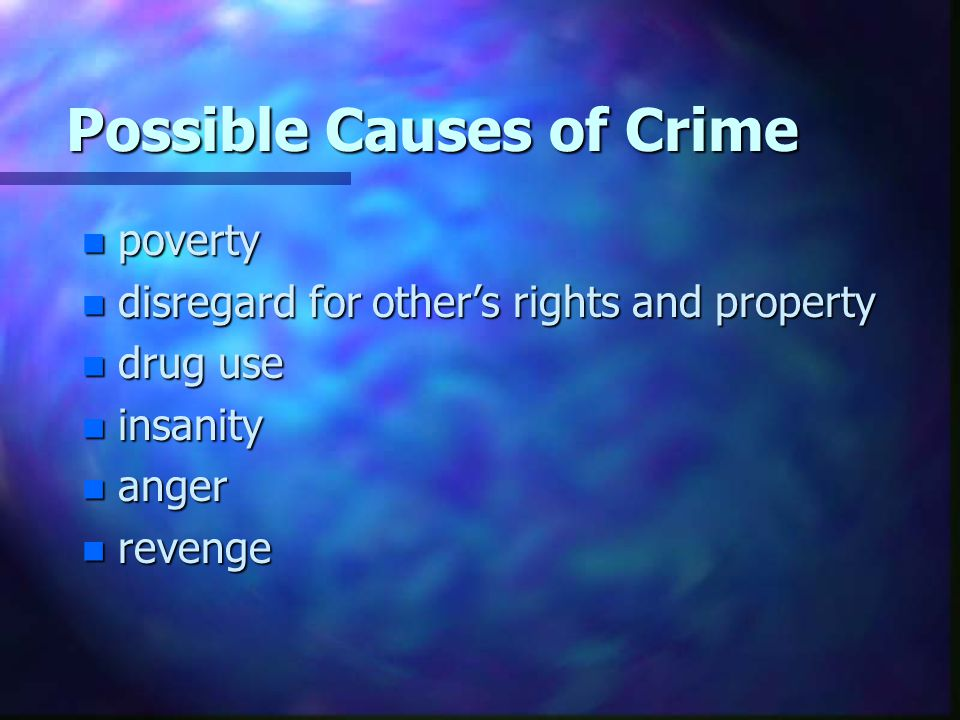 Possible Causes of Crime