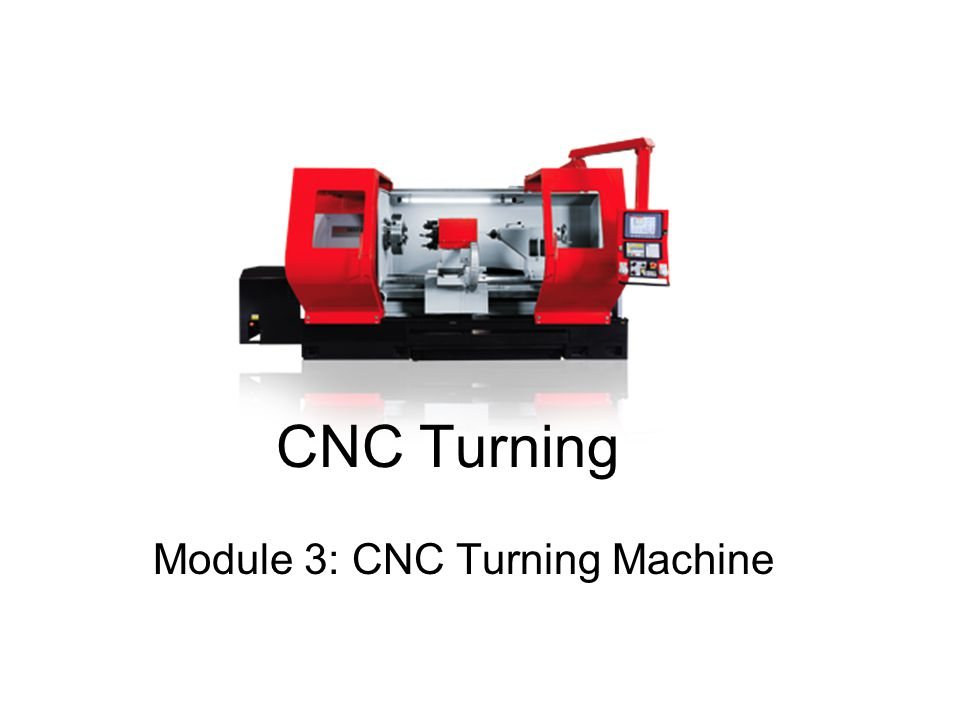 Module 3: CNC Turning Machine