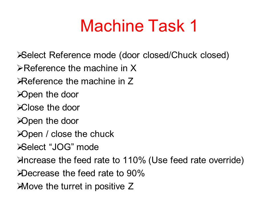 Machine Task 1 Select Reference mode (door closed/Chuck closed)