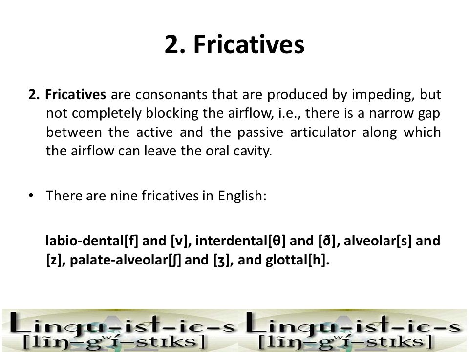 2. Fricatives