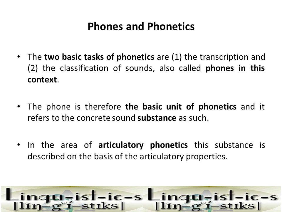 Phones and Phonetics