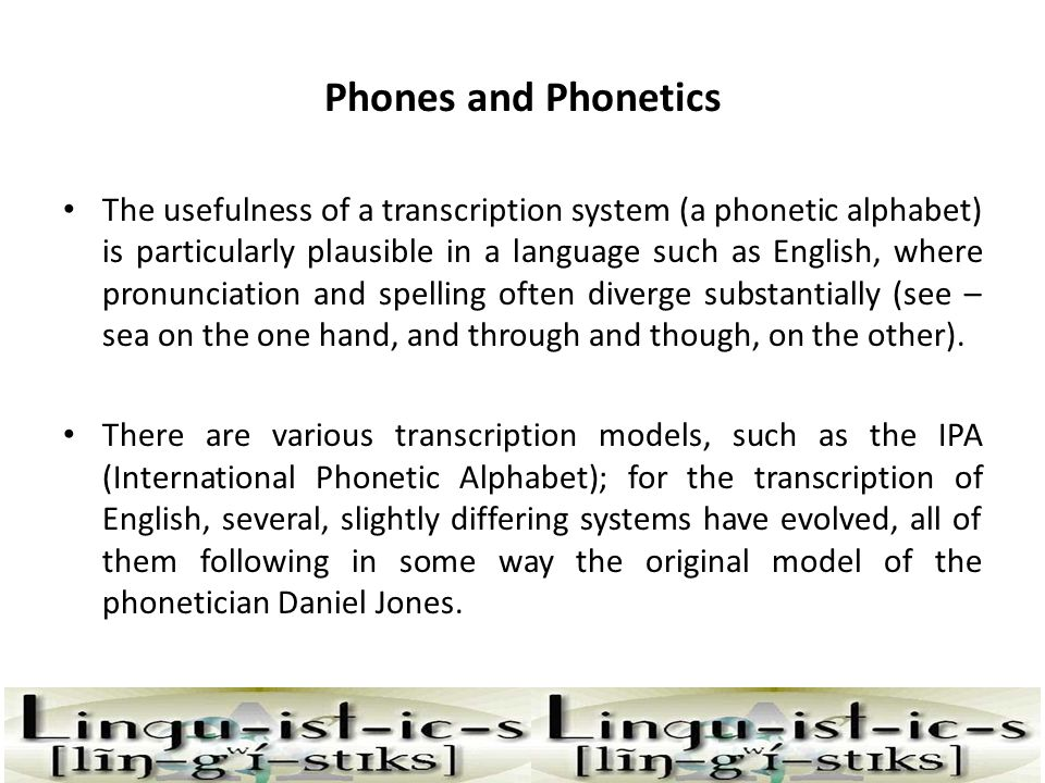 Phones and Phonetics
