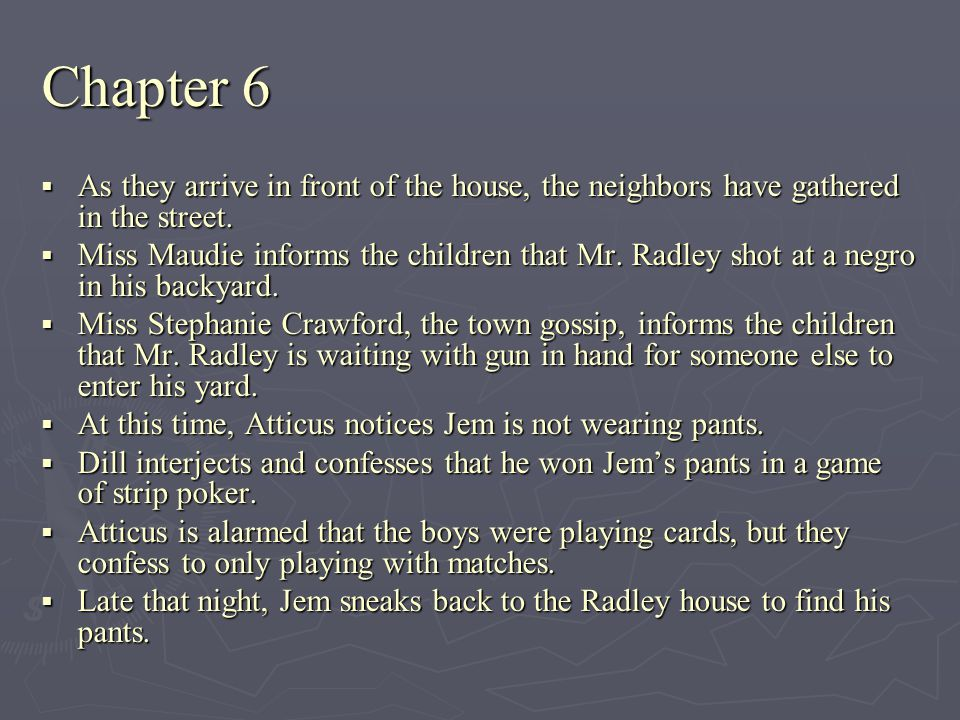 Chapter 6 As they arrive in front of the house, the neighbors have gathered in the street.