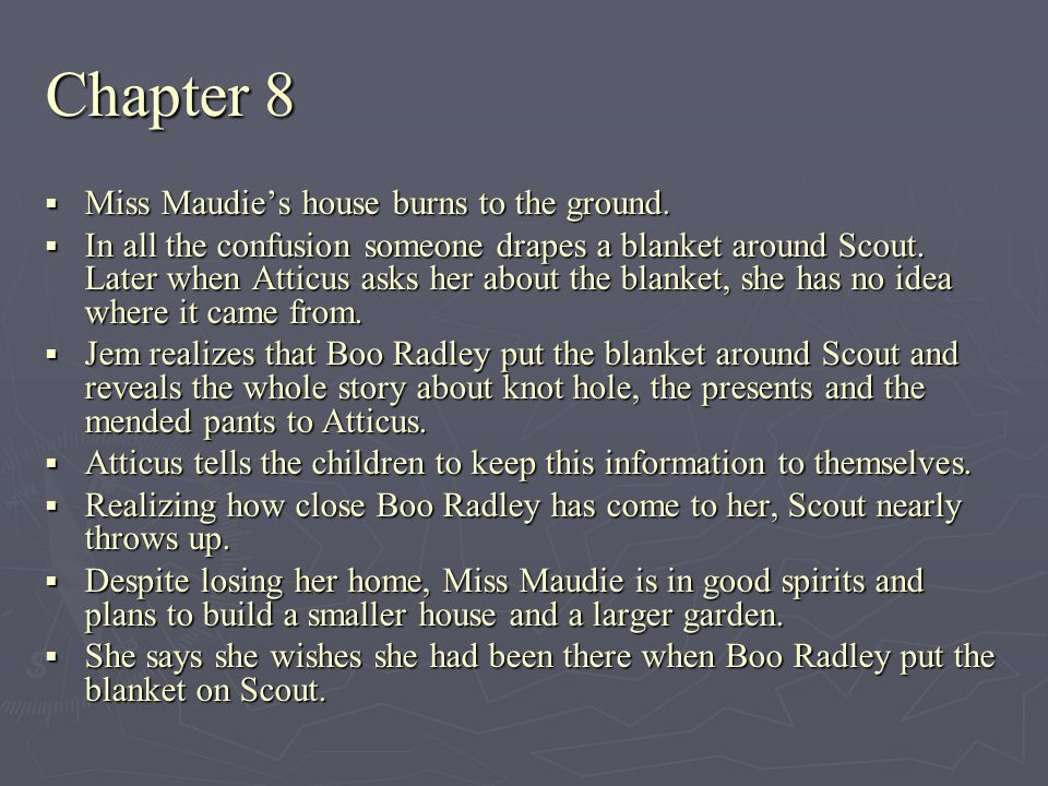 Chapter 8 Miss Maudie's house burns to the ground.