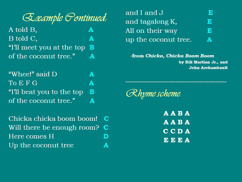 Rhyme scheme: and I and J E and tagalong K, E A told B, A