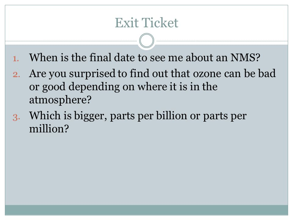 Exit Ticket When is the final date to see me about an NMS