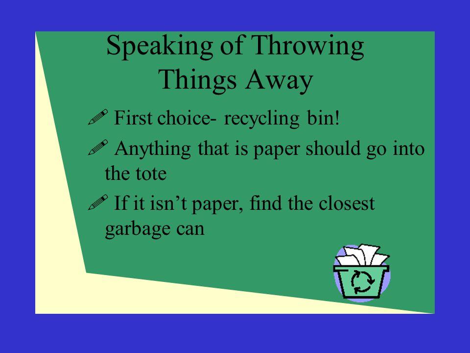 Speaking of Throwing Things Away