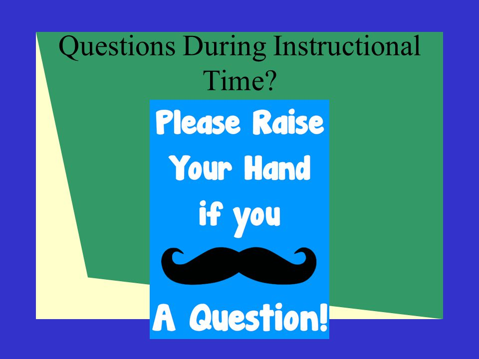 Questions During Instructional Time