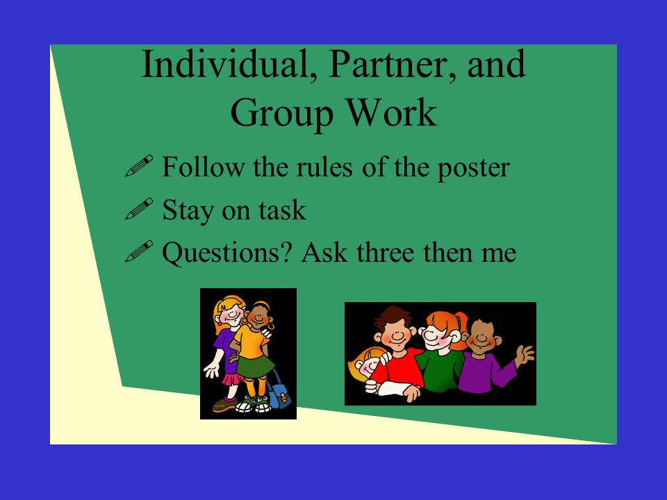 Individual, Partner, and Group Work