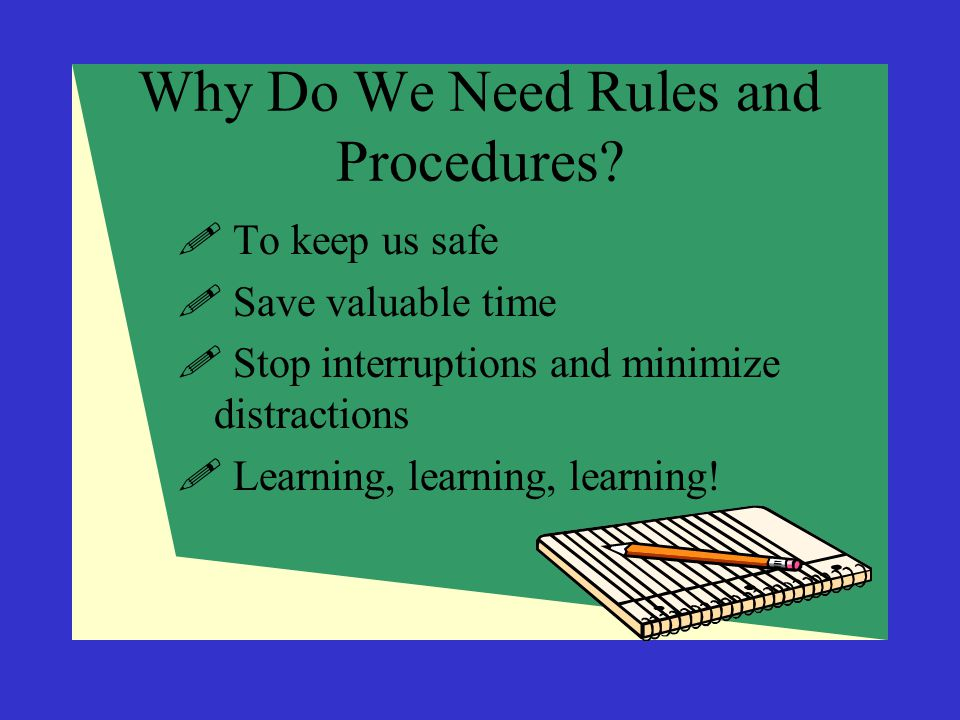 Why Do We Need Rules and Procedures