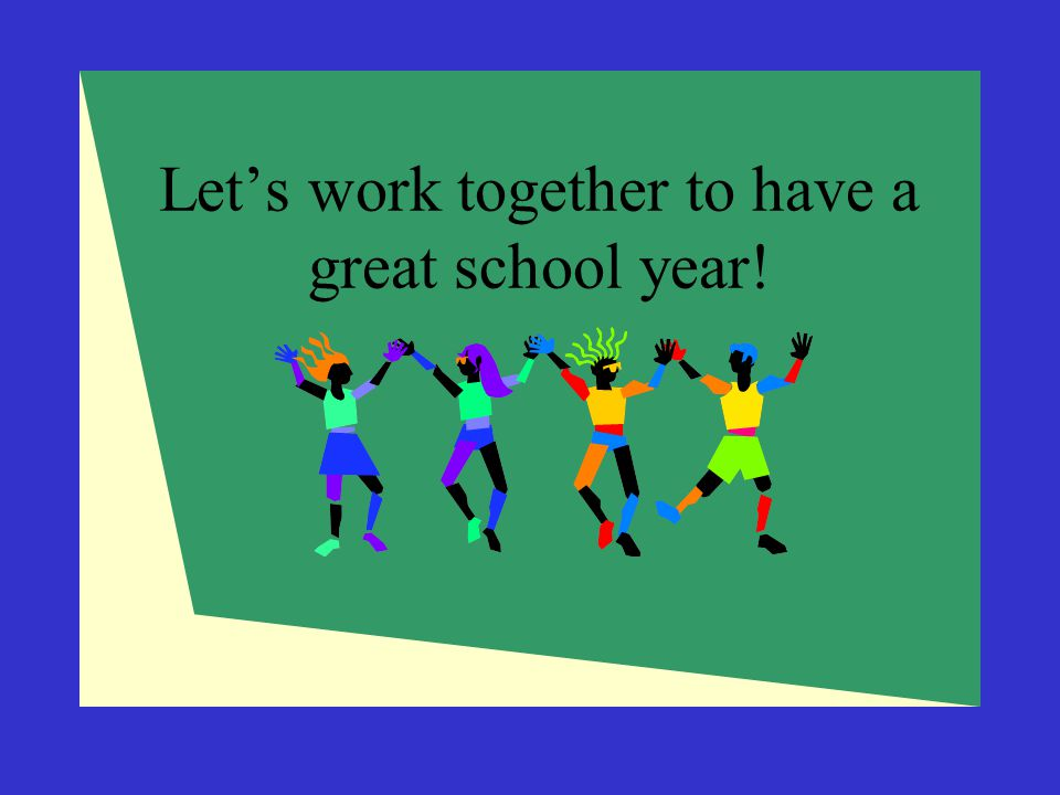 Let's work together to have a great school year!