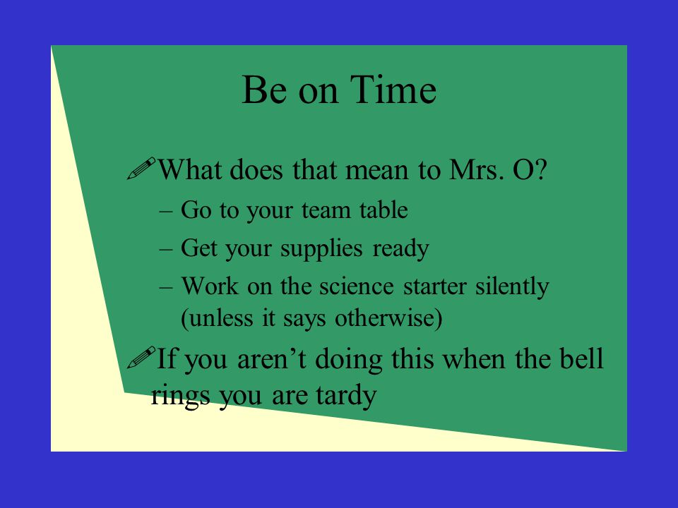 Be on Time What does that mean to Mrs. O