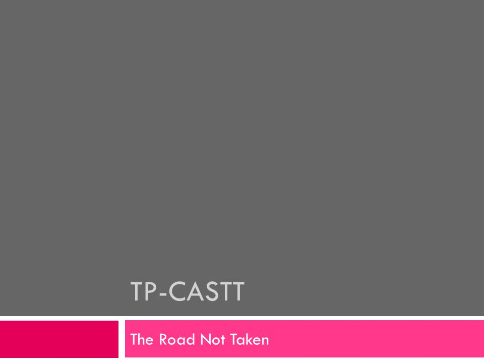 TP-CASTT The Road Not Taken